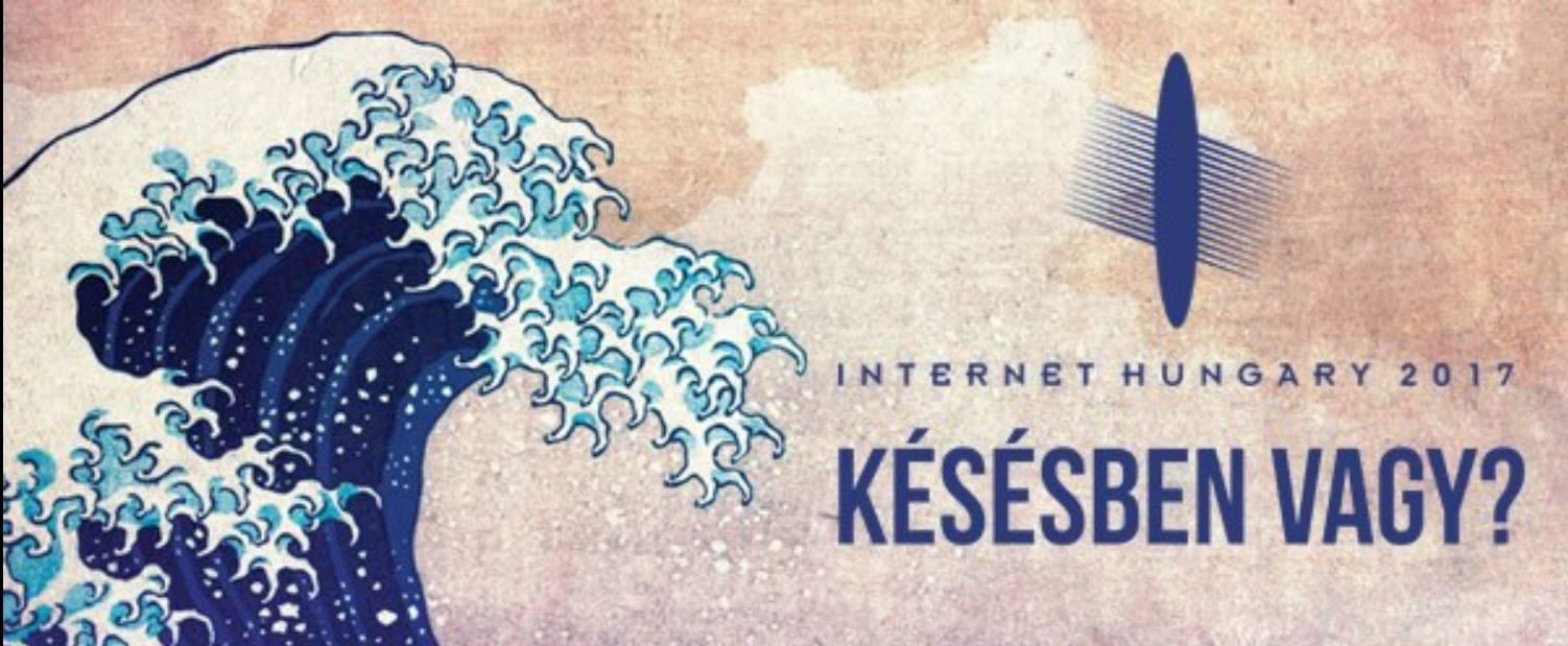 Minden, amit érdemes tudni az idei Internet Hungary-ról – Szubjektív gyorstájékoztató időhiányban szenvedőknek